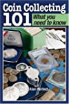Coin Collecting 101 What You Need to...