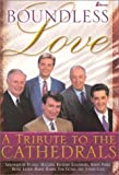 Boundless Love: A Tribute to the Cathedrals (0834170485) by Tom Fettke