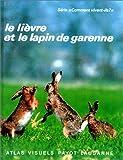 echange, troc Dominique Simon - Le Lièvre et le lapin de garenne