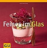 Feines im Glas (Lifestyle) - Christina Richon
