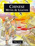 img - for Chinese Myths and Legends (Myths & Legends from Around the World) book / textbook / text book