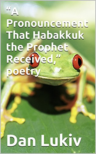 a-pronouncement-that-habakkuk-the-prophet-received-poetry-english-edition