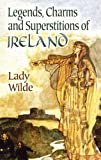Legends, Charms and Superstitions of Ireland (Dover Celtic and Irish Books)