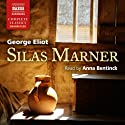 Silas Marner Audiobook by George Eliot Narrated by Anna Bentinck