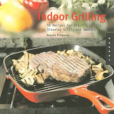 Indoor Grilling: 50 Recipes for Electric Grills, Stovetop Grills and Smokers from Rockport Publishers Inc.