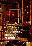 echange, troc Augustin Saint, Marie-Anne Marié - Affections, amours & amitiés (Extraits des Confessions)