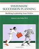 img - for Crisp: Systematic Succession Planning: Building Leadership from Within (Crisp Fifty-Minute Books) book / textbook / text book