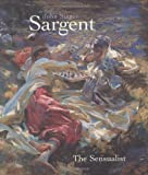 img - for John Singer Sargent: The Sensualist book / textbook / text book