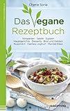 Das vegane Rezeptbuch: Vorspeisen · Salate · Suppen · Hauptgerichte · Desserts · Brot und Gebäck · Nussmilch · Cashew-Joghurt · Mandel-Käse