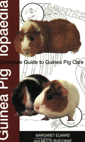 Guinea Piglopaedia: A Complete Guide to Guinea Pigs (Complete Guide To... (Ringpress Books))