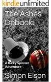 The Ashes Debacle: A Ricky Spinner Adventure (The Ricky Spinner Adventures Book 1) (English Edition)