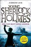 Young Sherlock Holmes: Der Tod ruft seine Geister - Der junge Sherlock Holmes ermittelt in Irland