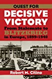 img - for Quest for Decisive Victory: From Stalemate to Blitzkrieg in Europe, 1899-1940 (Modern War Studies) book / textbook / text book