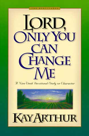 Lord, Only You Can Change Me (Lord Series), Arthur, Kay