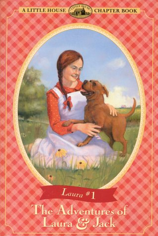 The Adventures of Laura & Jack (Little House-the Laura Years)