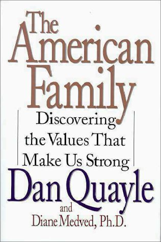 American Family : Discovering the Values That Make Us Strong, DAN QUAYLE, DIANE MEDVED
