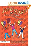 Jumpstart! Drama: Games and Activities for Ages 5-11