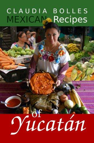 Claudia Bolles Mexican Recipes of Yucatan by Claudia Bolles
