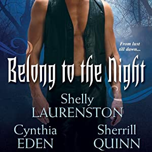Belong to the Night | [Shelly Laurenston, Cynthia Eden, Sherrill Quinn]