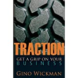 Traction; Get a Grip on your Business ~ Gino Wickman