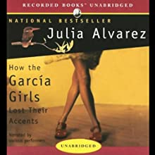 How the Garcia Girls Lost Their Accents (       UNABRIDGED) by Julia Alvarez Narrated by Blanca Camacho, Annie Henk, Annie Kozuch, Noemi de la Puente, Melanie Martinez