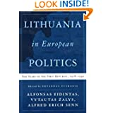 Lithuania in European Politics: The Years of the First Republic, 1918-1940