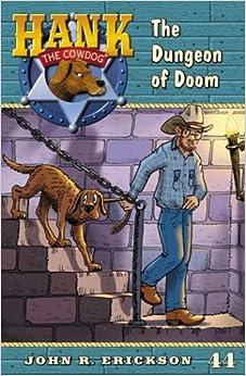 The Dungeon of Doom #44 (Hank the Cowdog): John R. Erickson, Gerald L