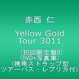 Yellow Gold Tour 3011(初回限定盤B)(DVD+写真集)(携帯ストラップ型ツアーパス・レプリカ付) / 赤西 仁 (出演)
