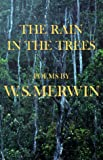 The Rain in the Trees (0394758587) by W.S. Merwin