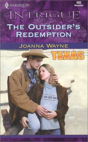 The Outsider's Redemption (Texas Confidential, Book 4) (Harlequin Intrigue Series #593)