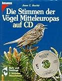 echange, troc  - Die Stimmen der Vögel Mitteleuropas auf 2 CDs. Rufe und Gesänge. Gesamtlaufzeit 2 Stunden;