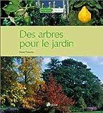 echange, troc Daniel Puiboube - Des arbres pour le jardin