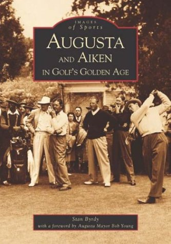 augusta and aiken in golfu0027s golden age ga images