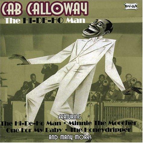 CAB CALLOWAY - Hi-De-Ho Man - Zortam Music