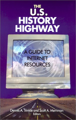 The U.S. History Highway: A Guide to Internet Resources [With CDROM]