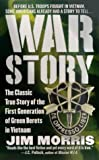 War Story: The Classic True Story of the First Generation of Green Berets (0312975929) by Morris, Jim