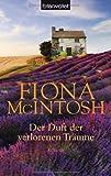 Fiona McIntosh Der Duft der verlorenen Träume: Roman