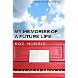 My Memories of a Future Lifeby Roz Morris