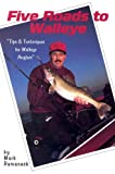 Five Roads to Walleye: Tips and Techniques for Walleye Anglers