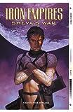 Iron Empires Volume 2: Shevas War (1593071108) by Moeller, Christopher