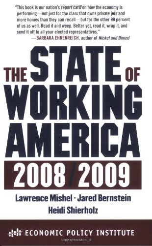 The State of Working America, 2008/2009 (An Economic...