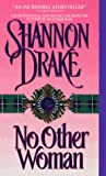 No Other Woman (0380781360) by Drake, Shannon