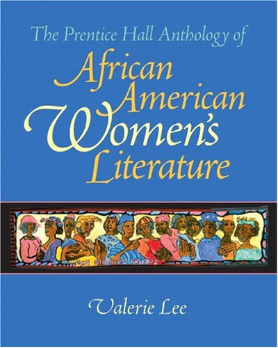 The Prentice Hall Anthology of African American Women's...