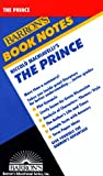 The Prince (Barron's Book Notes) (0812035364) by Niccolo Machiavelli