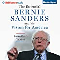 The Essential Bernie Sanders and His Vision for America Audiobook by Jonathan Tasini Narrated by Tom Parks