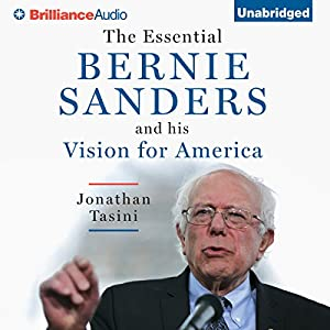 The Essential Bernie Sanders and His Vision for America Audiobook