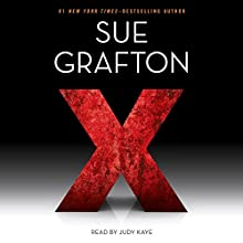 X: Kinsey Millhone, Book 24 (       ABRIDGED) by Sue Grafton Narrated by Judy Kaye