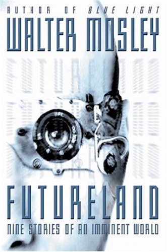 Futureland: Nine Stories of an Imminent World, Mosley,Walter