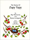 The Stories of Zapy Yapy: Twelve Stories Of Zapy Yapy And His Friends
