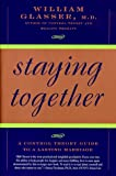 Staying Together: The Control Theory Guide to a Lasting Marriage (0060926996) by Glasser, William